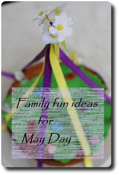 may day ideas for the family and children
